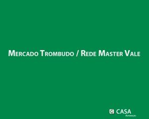 Mercado Trombudo / Rede Master Vale