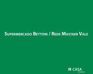 Supermercado Bettoni / Rede Master Vale